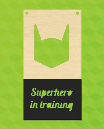 Houten bordje Superhero in training